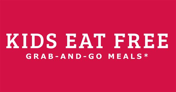 Kids Eat Free grab-and-go meals